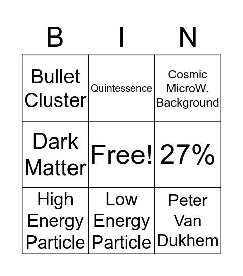 Dark Stuff in the Universe Bingo Card